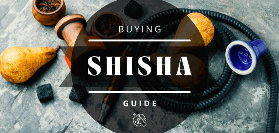 Shisha Buying Guide 2021