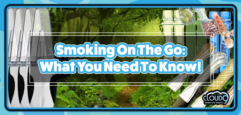 Smoking On The Go: What You Need to Know
