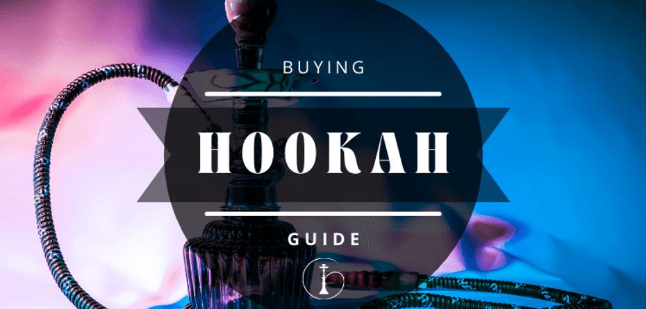 Hookah Buying Guide 2021