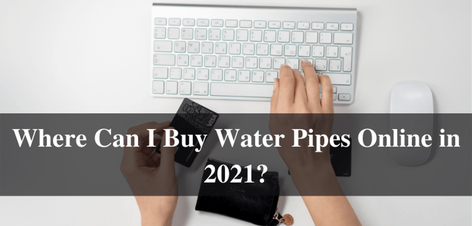 Where to Buy the Best Water Pipes Online