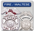 Fire Maltese Shaped Badges