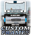 License Plate FRAMES - CUSTOM