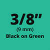 "3/8"" black on green label"