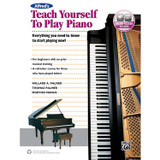 Alfred's Teach Yourself to Play Piano Keyboard Book Everything You Need to Know to Start Playing Now, Book & Online Audio (Teach Yourself Series)