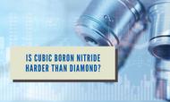 Is Cubic Boron Nitride (c-BN) Harder Than Diamond?