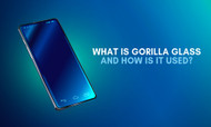 What is Gorilla Glass and How is it Used?
