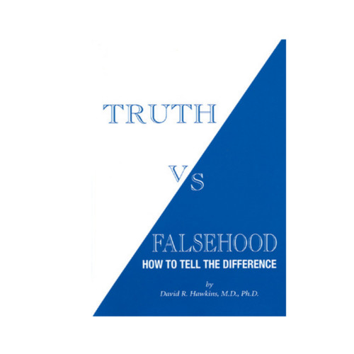 Truth Vs Falshood - How to Tell the Difference - David R Hawkins