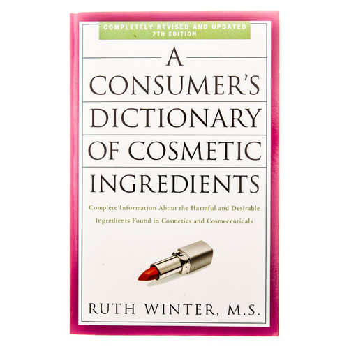 A Consumers Dictionary of Cosmetic Ingredients - Ruth Winter