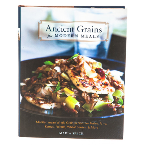 Ancient Grains for Modern Meals - Maria Speck