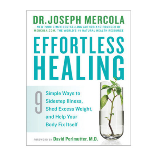 Dr Mercola Effortless Healing Book - Dr Joseph Mercola