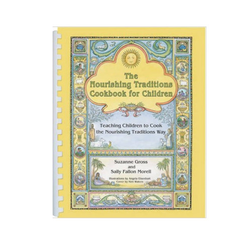 The Nourishing Traditions Cookbook for Children - Sally Fallon