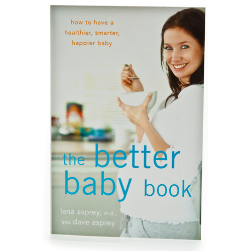 The Better Baby Book - Lana Asprey, MD & Dave Asprey