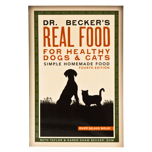 Dr Becker's Real Food for Healthy Dogs & Cats - Fourth Edition