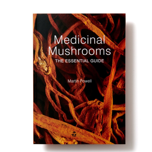Medicinal Mushrooms The Essential Guide - Martin Powell