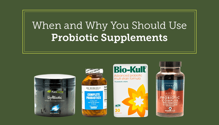 When & Why You Should Use Probiotic Supplements