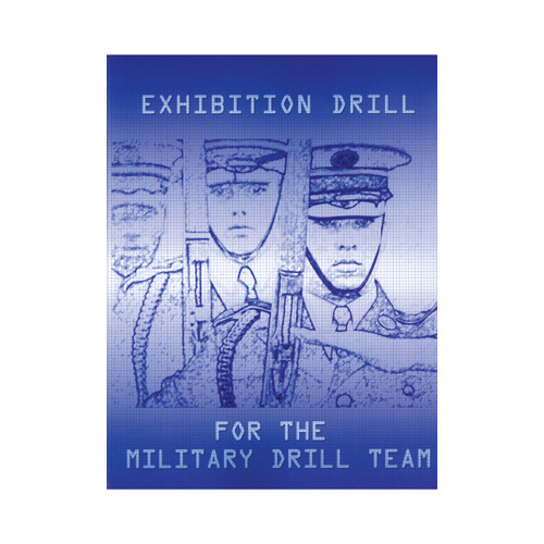 """""""Exhibition Drill for the Military Drill Team"""""""