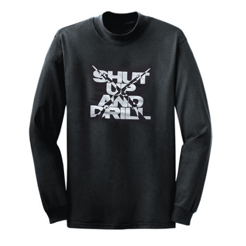 Shut Up and Drill Crewneck Sweatshirt