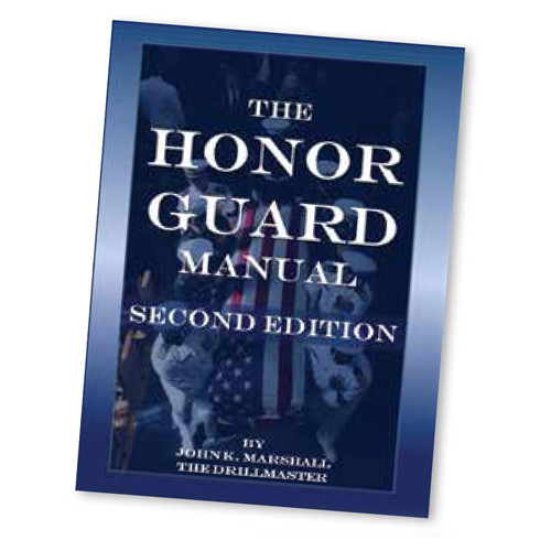The Honor Guard Manual Second Edition