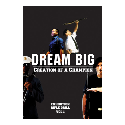 Dream Big - Creation of a Champion Exhibition Drill DVD