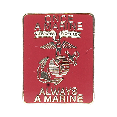 """Once a Marine, Always a Marine"" Pin"