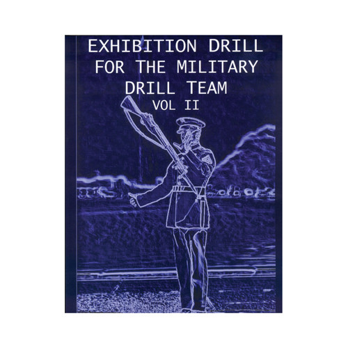 """Exhibition Drill for the Military Drill Team, Vol. II"""
