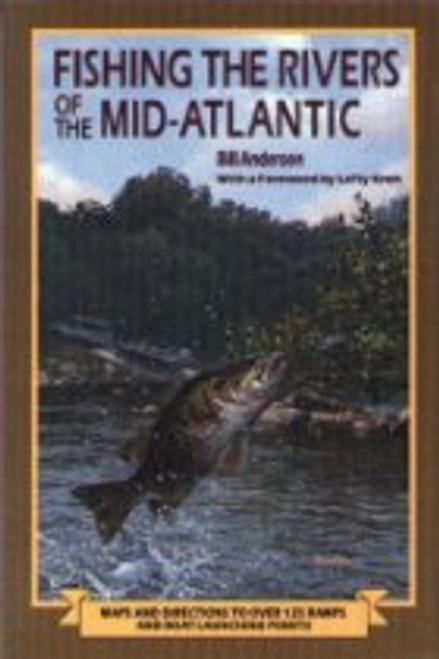Fishing the Rivers of the Mid-Atlantic Paperback – November 1, 1991