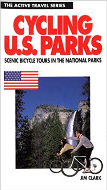 Cycling the U.S. Parks: Scenic Tours in America's National Parks (ACTIVE TRAVEL SERIES) Paperback – June 1, 1993