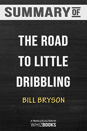 Summary of The Road to Little Dribbling: Adventures of an American in Britain: Trivia/Quiz for Fans