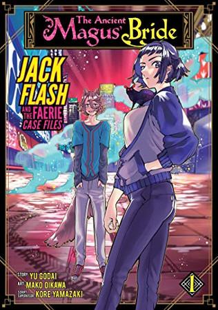The Ancient Magus' Bride: Jack Flash and the Faerie Case Files Vol. 1 (The Ancient Magus' Bride: Jack Flash and the Faerie Case Files (1))