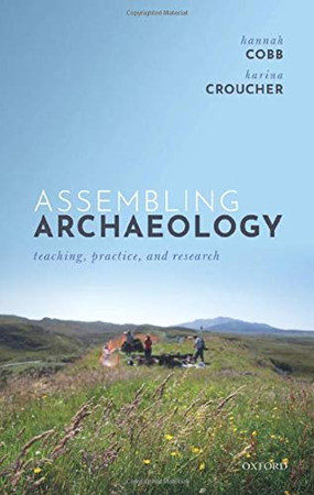 Assembling Archaeology: Teaching, Practice, and Research