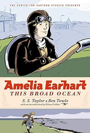 Amelia Earhart: This Broad Ocean (The Center for Cartoon Studies Presents)