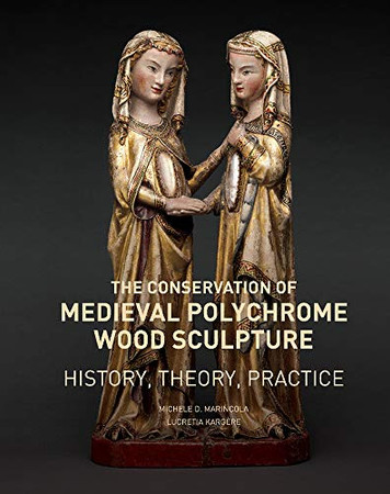 The Conservation of Medieval Polychrome Wood Sculpture: History, Theory, Practice