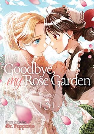 Goodbye, My Rose Garden Vol. 3 (Goodbye, My Rose Garden, 3)