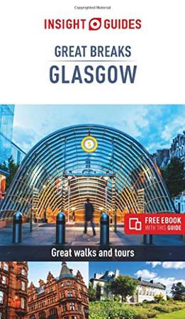 Insight Guides Great Breaks Glasgow (Insight Great Breaks)