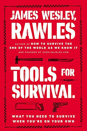 Tools for Survival: What You Need to Survive When You�re on Your Own