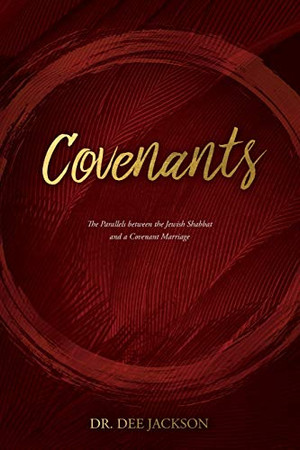 Covenants: The Parallels Between the Jewish Shabbat and a Covenant Marriage