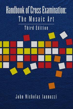 Handbook of Cross Examination: The Mosaic Art