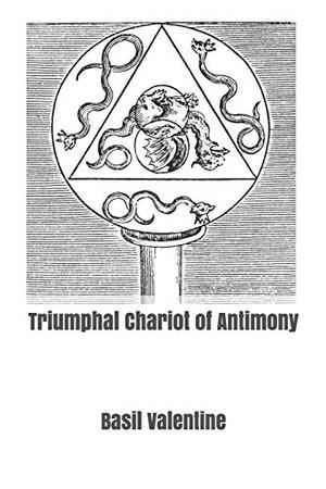 Triumphal Chariot of Antimony (TRIAMAZIKAMNO EDITIONS)