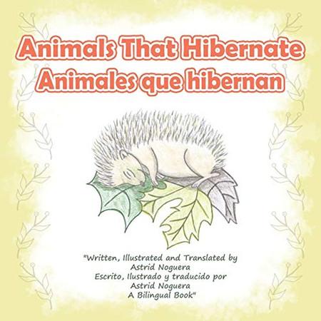 Animals That Hibernate: Animales Que Hibernan (English and Spanish Edition)