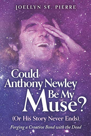 Could Anthony Newley Be My Muse? (Or His Story Never Ends): Forging a Creative Bond with the Dead