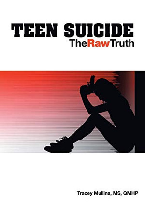 Teen Suicide: The Raw Truth