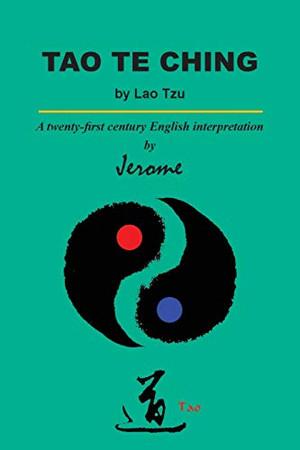 Tao Te Ching by Lao Tzu: A twenty-first century English interpretation