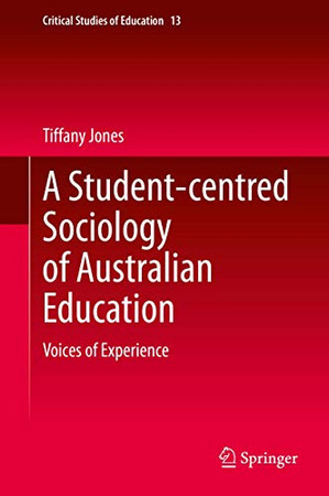 A Student-centred Sociology of Australian Education: Voices of Experience (Critical Studies of Education)