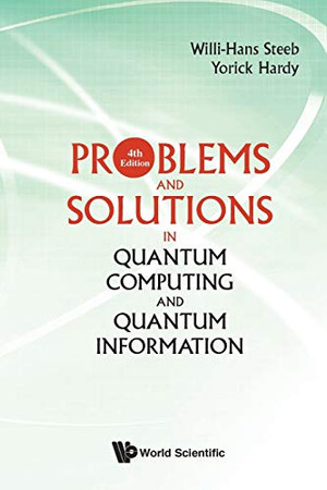 Problems And Solutions In Quantum Computing And Quantum Information (4Th Edition)