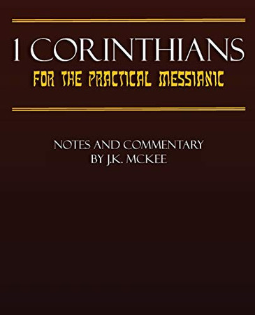 1 Corinthians for the Practical Messianic