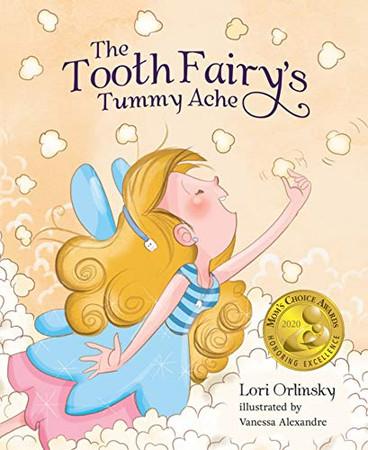 The Tooth Fairy's Tummy Ache - Mom's Choice Award Winner