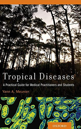 Tropical Diseases: A Practical Guide for Medical Practitioners and Students