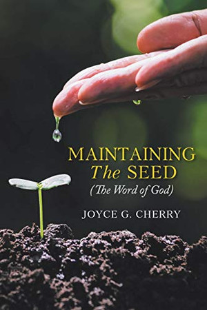 Maintaining The Seed: (The Word of God)