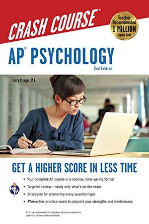AP� Psychology Crash Course, 2nd Ed., Book + Online: Get a Higher Score in Less Time (Advanced Placement (AP) Crash Course)