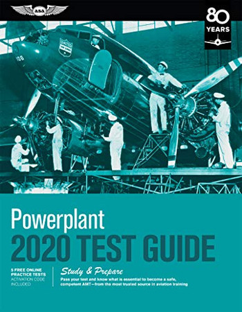 Powerplant Test Guide 2020: Pass your test and know what is essential to become a safe, competent AMT from the most trusted source in aviation training (Fast-Track Test Guides)